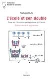Nathalie Bulle - L'Ecole et son double - Essai sur l'évolution pédagogique en France.