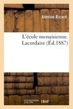 Antoine Ricard - L'école menaisienne. Lacordaire.