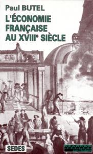 Paul Butel - L'économie française au XVIIIe siècle.