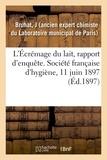 J Bruhat - L'Écrémage du lait, rapport d'enquête. Société française d'hygiène, 11 juin 1897.