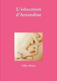 Gilles Marie - L'éducation d'Amandine.