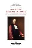 Jacques Poirier et Christian Derouesné - L'éducation médicale en France, de la Révolution à nos jours.