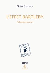 Gisèle Berkman - L'effet Bartleby - Philosophes lecteurs.