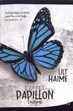 Lily Haime - L'effet papillon  : Intégrale.