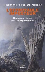 Fiammetta Venner - L'effroyable imposteur - Quelques vérités sur Thierry Meyssan.