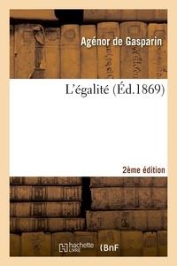 Agénor de Gasparin - L'égalité (2e édition).