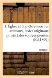 Lecoffre V. - L'Eglise et la piété envers les animaux, textes originaux puisés à des sources pieuses. Recueil 1.