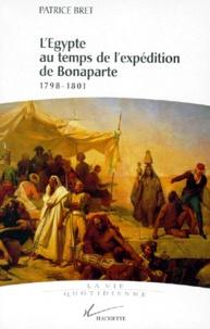 Patrice Bret - L'Égypte au temps de l'expédition de Bonaparte - 1798-1801.