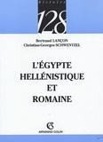 Bertrand Lançon et Christian-Georges Schwentzel - L'Egypte hellénistique et romaine.