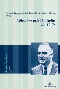 Frédéric Fogacci et Cédric Francille - L'élection présidentielle de 1969.
