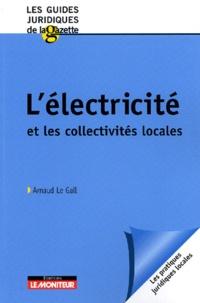 Arnaud Le Gall - L'électricité et les collectivités locales.