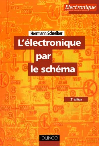 Hermann Schreiber - L'électronique par le schéma.