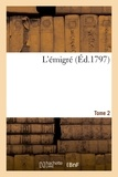 Gabriel Sénac de Meilhan - L'émigré Tome 2.