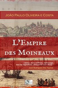 João Paulo Oliveira E Costa - L'empire des moineaux.