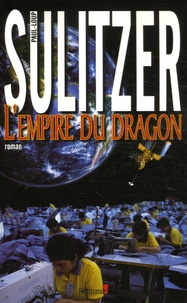 Paul-Loup Sulitzer - L'empire du dragon.