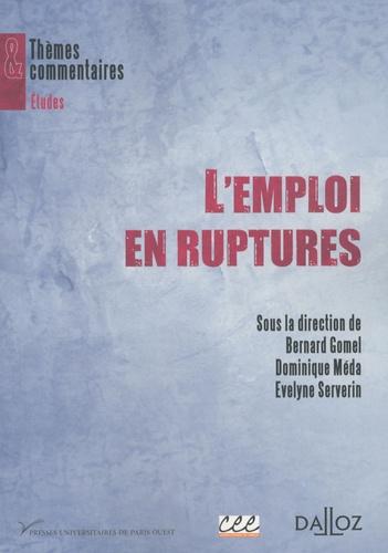 Evelyne Serverin et Dominique Méda - L'emploi en ruptures.