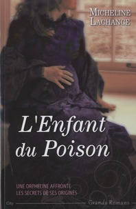 Micheline Lachance - L'enfant du poison.