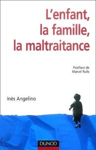 Inès Angelino - L'enfant, la famille, la maltraitance.