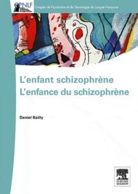 Daniel Bailly - L'enfant schizophrène - L'enfance du schizophrène.