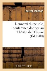 Laurent Tailhade - L'ennemi du peuple, conférence donnée au Théâtre de l'OEuvre.