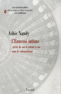 Ashis Nandy - L'Ennemi intime - Perte de soi et retour à soi sous le colonialisme.