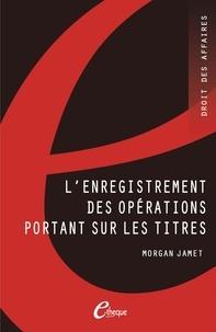 Morgan Jamet - L'enregistrement des opérations portant sur les titres.