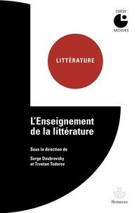 Serge Doubrovsky et Tzvetan Todorov - L'enseignement de la littérature.