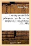 Weber - L'enseignement de la prévoyance : une lacune des programmes universitaires.
