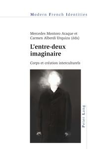 Mercedes Montoro Araque et Carmen Alberti Urquizu - L'entre-deux imaginaire - Corps et création interculturels.