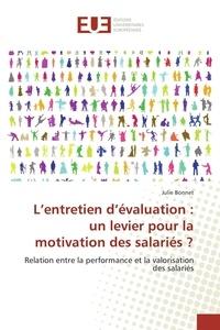 Julie Bonnet - L'entretien d'évaluation : un levier pour la motivation des salariés ? - Relation entre la performance et la valorisation des salariés.