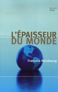 François Heisbourg - L'épaisseur du monde.