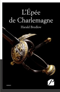 Harald Bredlow - L'épée de Charlemagne.