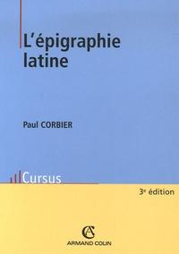 Paul Corbier - L'épigraphie latine.