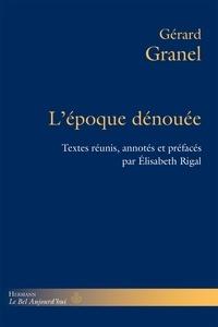 Gérard Granel - L'époque dénouée.
