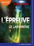 James Dashner - L'épreuve Tome 1 : Le labyrinthe. 1 CD audio