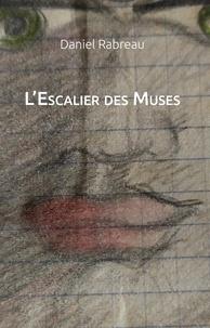 Daniel Rabreau - L'escalier des muses.