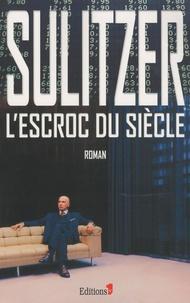 Paul-Loup Sulitzer - L'escroc du siècle.