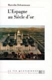 Marcelin Defourneaux - L'Espagne au siècle d'Or.