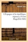 Sala - L'Espagne et la république, réponse à Victor Hugo.