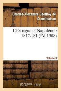 Charles-Alexandre Geoffroy de Grandmaison - L'Espagne et Napoléon : 1812-184, Volume 3.