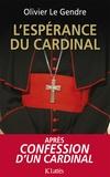 Olivier Le Gendre - L'espérance du cardinal.