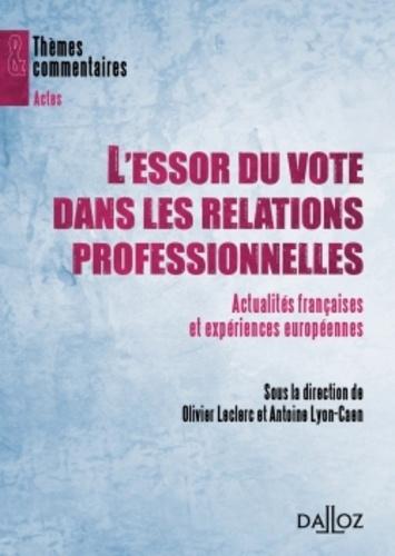 Antoine Lyon-Caen et Olivier Leclerc - L'essor du vote dans les relations professionnelles - Actualités françaises et expériences européennes.