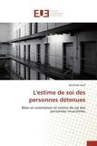 Mathilde Noël - L'estime de soi des personnes détenues - Bilan en orientation et estime de soi des personnes incarcérées.