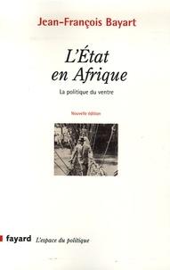 Jean-François Bayart - L'Etat en Afrique - La politique du ventre.