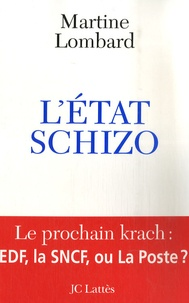 Martine Lombard - L'Etat schizo.