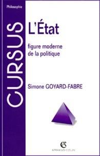Simone Goyard-Fabre - L'ETAT. - Figure moderne de la politique.