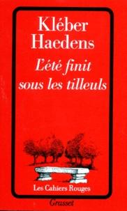 Kléber Haedens - L'Été finit sous les tilleuls.