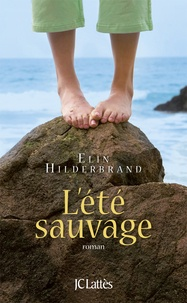 Elin Hilderbrand - L'été sauvage.