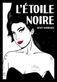 Rémy Watremez - L'Étoile noire.