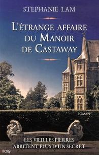 Stéphanie Lam - L'Etrange affaire du Manoir de Castaway.